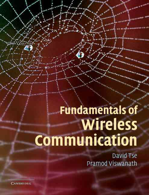Fundamentals Of Wireless Communication By Tse, David/ Viswanath, Pramod