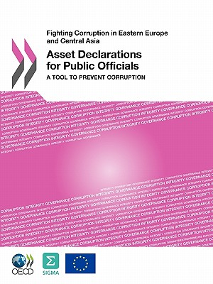 Asset Declarations for Public Officials By Organisation for Economic Co-operation a (COR)